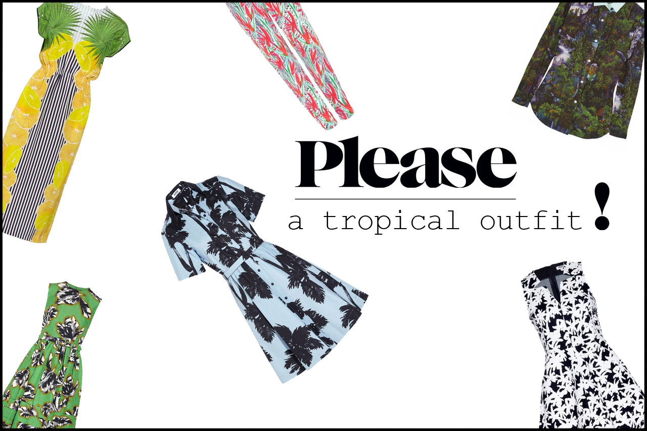 please,-a-tropical-outfit